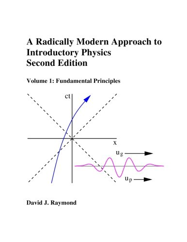 A Radically Modern Approach to Introductory Physics Volume 1, Second Edition: Fundamental Principles