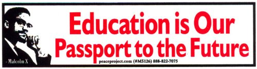 Peace Resource Project Education is Our Passport to The Future - Malcolm X - Education Small Bumper Sticker/Decal (6