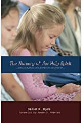 The Nursery of the Holy Spirit: Welcoming Children in Worship Paperback