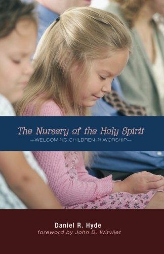 The Nursery of the Holy Spirit: Welcoming Children in Worship