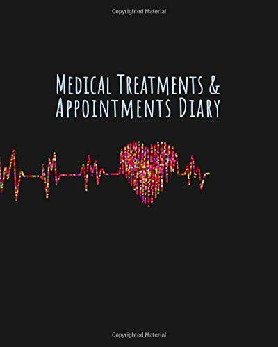 Medical Treatments and Appointments Diary: Planner for a Healthy Recovery - 245 Page Hourly Daily Medication and Treatments 8 x 10 Tracker Notebook