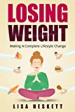 Lose Weight: Making A Complete Lifestyle Change