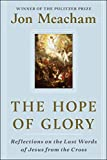 The Hope of Glory: Reflections on the Last Words of Jesus from the Cross: more info