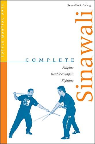 Complete Sinawali: Filipino Double-Weapon Fighting (Complete Martial Arts) (Set Philippines Rattan Sala Sale)