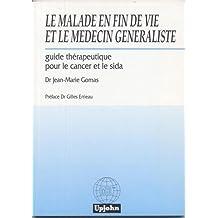 Le malade en fin de vie et le medecin generaliste. guide therapeutique pour le caner et le sida