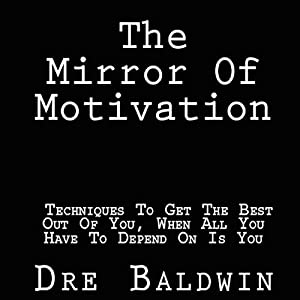 The Mirror of Motivation Audiobook