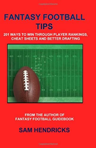 fantasy football tips 201 ways to win through player rankings rh amazon com