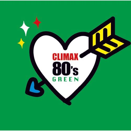 CLIMAX 80S GREEN(2CD) - Amazon.com Music