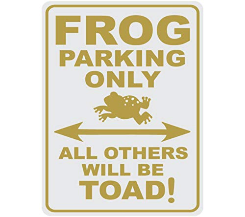 Hit or Miss Designs Frog Parking Only - All Others Will Be Toad - 9 x 12 Metal Parking Sign (9 x 12, Gold)