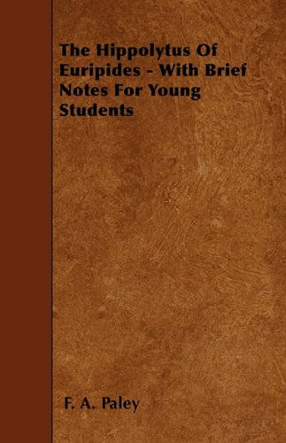Download The Hippolytus Of Euripides - With Brief Notes For Young Students PDF