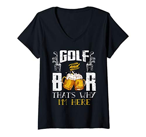 Womens GOLF AND BEER THAT'S WHY I'M HERE Drinking V-Neck - Womens T-shirt V-neck Golf