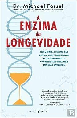 A Enzima da Longevidade Telomerase, a enzima que detém a ...