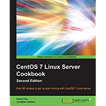 CentOS 7 Linux Server Cookbook - Second Edition: Over 80 recipes to get up and running with CentOS 7 Linux server