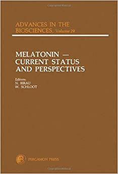 Melatonin: Current Status and Perspectives - International Symposium Proceedings (Advances in the Biosciences)