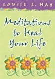 img - for Meditations to Heal Your Life (Hay House Lifestyles) book / textbook / text book