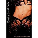 Dancing Fear and Desire: Race, Sexuality, and Imperial Politics in Middle Eastern Dance (Cultural Studies) [Paperback] [2004] Stavros Stavrou Karayanni