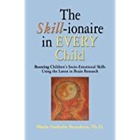 The Skill-ionaire in Every Child: Boosting Children's Socio-Emotional Skills Using the Latest in Brain Research