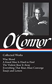 mystery and manners occasional prose fsg classics flannery o  flannery o connor collected works wise blood a good man is hard