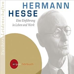 Hermann Hesse. Eine Einführung in Leben und Werk Hörbuch