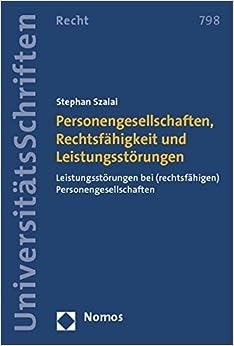 Personengesellschaften, Rechtsfahigkeit Und Leistungsstorungen: Leistungsstorungen Bei (Rechtsfahigen) Personengesellschaften (Nomos Universitatsschriften - Recht)