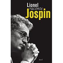 Lionel raconte Jospin. Entretiens avec Pierre Favier et Patrick Rotman: Entretiens avec Pierre Favier et Patrick Rotman (French Edition)