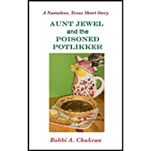 "Aunt Jewel and the Poisoned Potlikker: A Nameless, Texas Culinary Mystery Short Story (""Nameless, Texas"" Mystery Series)"