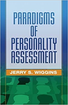 Paradigms of Personality Assessment by Jerry S. Wiggins PhD (2003-08-06)
