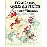 Dragons, Gods and Spirits from Chinese Mythology, Tao T. Saunders, 0805237992