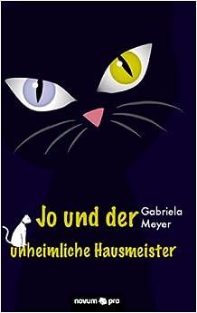 Book Jo und der unheimliche Hausmeister by Gabriela Meyer (2011-03-24)