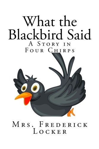 What the Blackbird Said: A Story in Four Chirps PDF