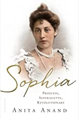Sophia: Princess, Suffragette, Revolutionary by Anita Anand(2015-01-13) Hardcover