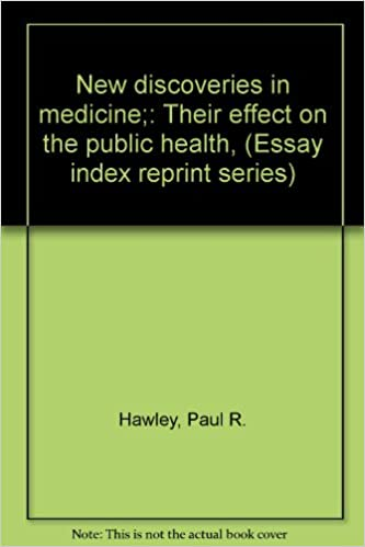 new discoveries in medicine their effect on the public health  new discoveries in medicine their effect on the public health essay  index reprint series paul r hawley  amazoncom books