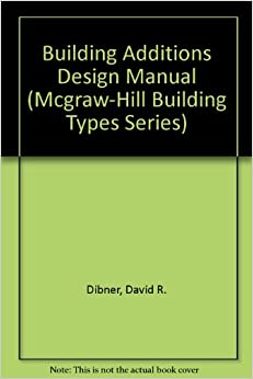 Book Building Additions Design Manual (Mcgraw-Hill Building Types Series)