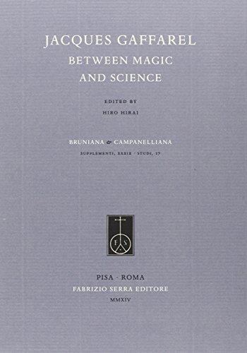 Jacques Gaffarel Between Magic and Science