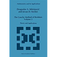 The Cauchy Method of Residues: Volume 2: Theory and Applications