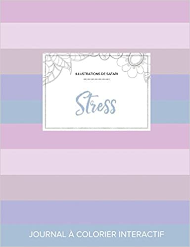 Journal de Coloration Adulte: Stress (Illustrations de Safari, Rayures Pastel) pdf