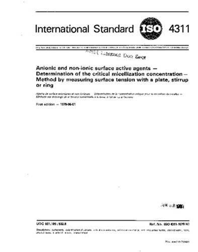 ISO 4311:1979, Anionic and non-ionic surface active agents -- Determination of the critical micellization concentration -- Method by measuring surface tension with a plate, stirrup or - Iso Stirrups