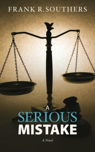 """Download """"A Serious Mistake,"""" A Novel: Book Two in the Grievance Committee Series (Volume 2) pdf epub"""