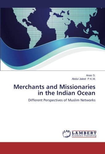 Merchants and Missionaries in the Indian Ocean: Different Perspectives of Muslim Networks
