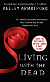 Living with the Dead (Women of the Otherworld, Book 9) (An Otherworld Novel)