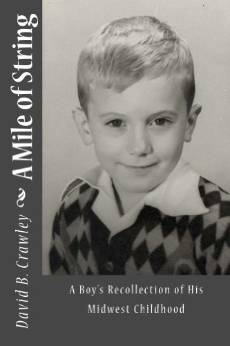 A Mile of String: A Boy's Recollection of His Midwest Childhood