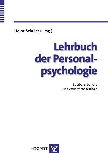 Lehrbuch der Personalpsychologie Broschiert – 15. Dezember 2005 Heinz Schuler Hogrefe Verlag 3801719340 Angewandte Psychologie