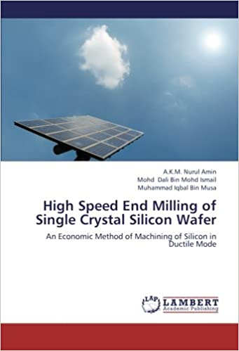 High Speed End Milling of Single Crystal Silicon Wafer: An Economic Method of Machining of Silicon in Ductile Mode
