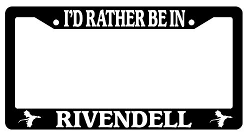 I'd Rather Be In Rivendell High Quality Black Plastic License Plate Frame Lord Of The Rings Hobbit