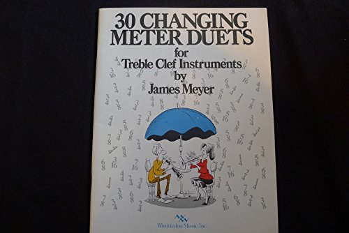 30 CHANGING METER DUETS FOR TREBLE CLEF INSTRUMENTS