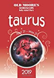 Old Moore's Horoscope 2019: Taurus (Old Moore's Horoscopes and Astral Diaires)