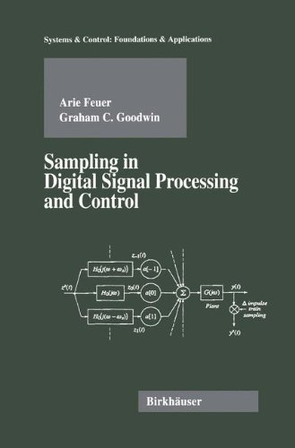 Sampling in Digital Signal Processing and Control (Systems & Control: Foundations & Applications)