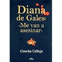 "Diana de Gales ""Me van a asesinar"" (Spanish Edition)"