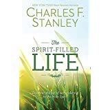 The Spirit-Filled Life: Discover the Joy of Surrendering to the Holy Spirit