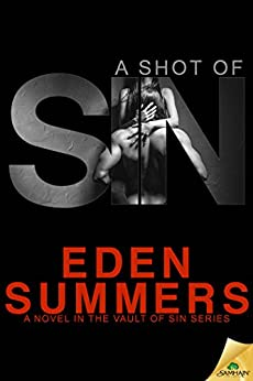 A Shot of Sin (Vault of Sin Series Book 1) by [Summers, Eden]